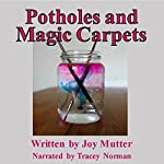 Potholes and Magic Carpets | Joy Mutter