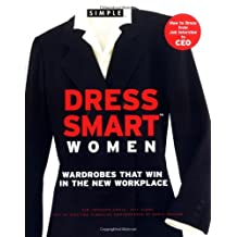 Chic Simple Dress Smart Women: Wardrobes That Win in the New Workplace
