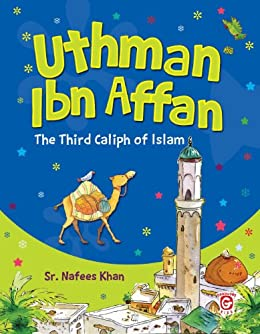 Amazon com: Uthman Ibn Affan: The Third Caliph of Islam