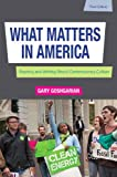 What Matters in America Plus MyWritingLab -- Access Card Package (3rd Edition) 3rd Edition