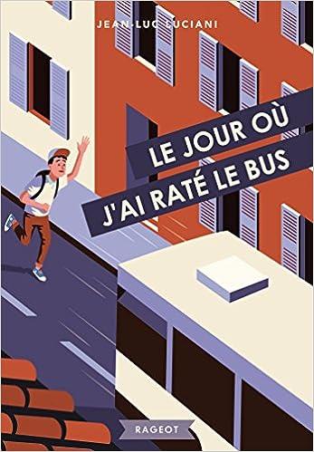 JOUR OU JAI RATE LE BUS