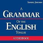 A Grammar of the English Tongue | Samuel Johnson