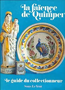 Hardcover La fai¨ence de Quimper: Le guide du collectionneur (French Edition) [French] Book