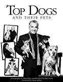Top Dogs and Their Pets, David Woo, 0984108602