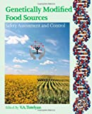 Genetically Modified Food Sources : Safety Assessment and Control, , 0124058787