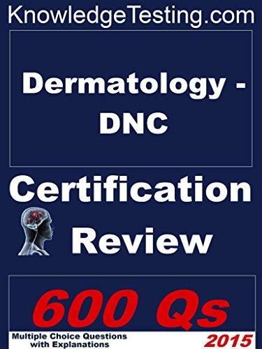 Download Dermatology – DNC Certification Review (Certification in Dermatology Nursing Book 1) Pdf