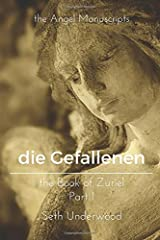 The Angel Manuscripts- die Gefallenen - the Book of Zuriel, Part 1: A Gnostic Text of Fallen Angels of the First Testament Paperback