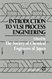 Introduction to VLSI Process Engineering for Chemical Engineers, , 0412395509