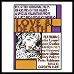 Love and Death | Carolyn Hart,Gar Anthony Haywood,Nancy Pickard,Peter Robinson, more