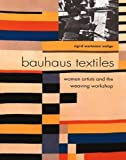 img - for Bauhaus Textiles: Women Artists and the Weaving Workshop by Sigrid Wortmann Weltge (1998-04-03) book / textbook / text book
