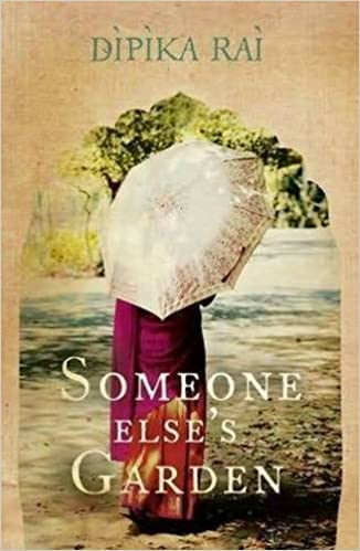 Someone Elses Garden: Amazon.es: Dipika Rai: Libros en ...