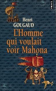L'homme qui voulait voir Mahona, Gougaud, Henri