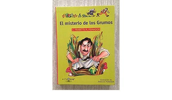 Misterio de los grumos, el (Alfaguay): Amazon.es: Carlo Frabetti, Angeles Peinador: Libros