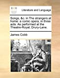 Songs, and C in the Strangers at Home, James Cobb, 1170499902
