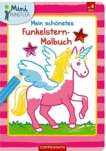 Mein schönstes Funkelstern-Malbuch (Einhorn) (Mini-Künstler) Broschüre – 12. Juni 2018 Hartmut Bieber Coppenrath 3649627477 empfohlenes Alter: ab 4 Jahre