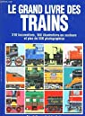 Le grand livre des trains par Cook Arthur -Hollingsworth Brian
