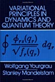 img - for Variational Principles in Dynamics and Quantum Theory (Dover Books on Physics) by Wolfgang Yourgrau (1979-05-03) book / textbook / text book