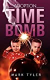 Adoption Time Bomb, Mark Tyler, 1604778954