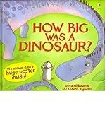 [(How Big Was a Dinosaur? )] [Author: Anna Milbourne] [Jan-2011]