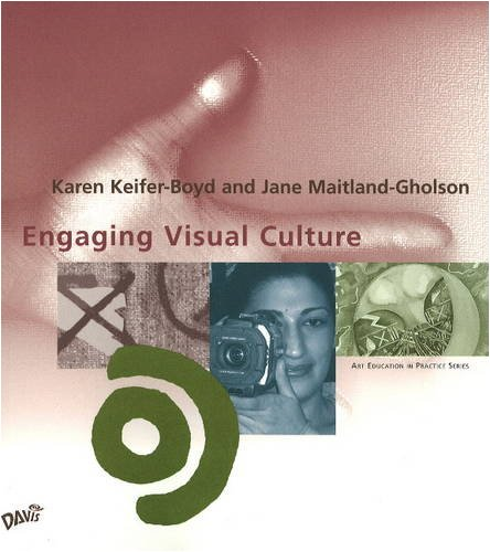 Engaging Visual Culture (Art Education in Practice)