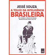 A Tolice da Inteligência Brasileira