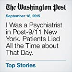 I Was a Psychiatrist in Post-9/11 New York. Patients Lied All the Time about That Day. | Jean Kim