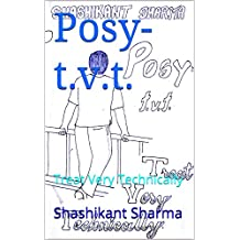 Posy-t.v.t.: Treat Very Technically (The prologue, how to survive seniors? Book 1) (Hindi Edition)
