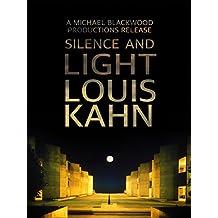 Louis Kahn: Silence and Light