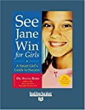 See Jane Win for Girls (Volume 1 of 2) (EasyRead Super Large 24pt Edition): A Smart Girl's Guide to Success