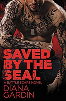 Saved by the SEAL (Battle Scars) by [Gardin, Diana]