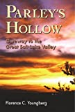 img - for Parley's Hollow: Gateway to the Great Salt Lake Valley by Youngberg, Florence C (May 1, 1998) Paperback Revised book / textbook / text book