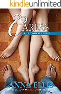 Caress: An Unconventional Romance (Touch Book 4)