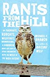 img - for Rants from the Hill: On Packrats, Bobcats, Wildfires, Curmudgeons, a Drunken Mary Kay Lady, and Other Encounters with the Wild in the High Desert book / textbook / text book