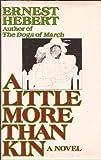 A Little More Than Kin, Ernest Hebert, 0670432091
