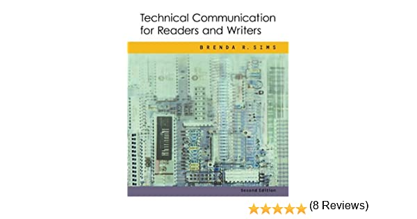 Technical Communication for Readers and Writers: Brenda R. Sims ...