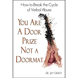 You Are A Door Prize Not A Doormat by [Grady Dr. Jay  sc 1 st  Amazon.com & Amazon.com: You Are A Door Prize Not A Doormat eBook: Dr. Jay Grady ...