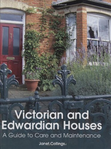(Victorian and Edwardian Houses: A Guide to Care and Maintenance)