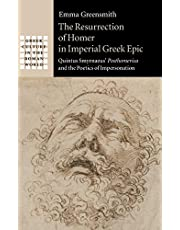 The Resurrection of Homer in Imperial Greek Epic: Quintus Smyrnaeus' Posthomerica and the Poetics of Impersonation