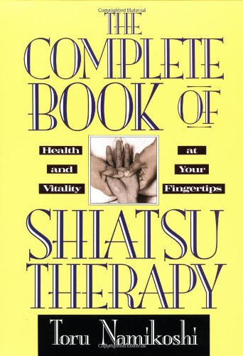 (The Complete Book of Shiatsu Therapy: Health and Vitality at Your Fingertips)