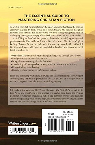 The Art and Craft of Writing Christian Fiction: The Complete Guide to Finding Your Story, Honing Your Skills, and Glorifying God in Your Novel by Writer's Digest Books