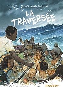 vignette de 'La traversée (Jean-Christophe Tixier)'