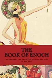 The Book of Enoch: The Watchers, The Apocalyps of Moses and More