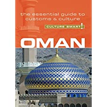 Oman - Culture Smart!: The Essential Guide to Customs & Culture: The Essential Guide to Customs & Culture