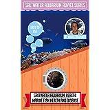 Marine Fish Health And Disease (Saltwater Aquarium Advice Series Book 4)