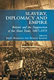 img - for Slavery, Diplomacy and Empire: Britain and the Suppression of the Slave Trade, 1807-1975 book / textbook / text book