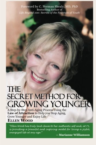 Read Online The Secret Method for Growing Younger: A Step-by-Step Anti-Aging Process Using the Law of Attraction to Help You Stop Aging, Grow Younger, and Enjoy Life pdf