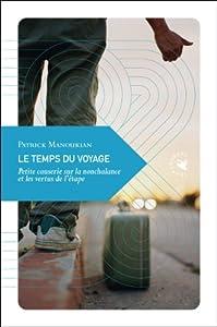 vignette de 'Temps du voyage (Le) (Patrick Manoukian)'