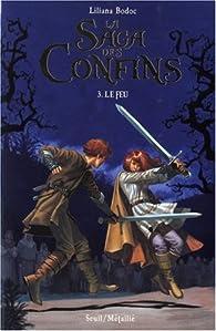 La Saga des Confins, Tome 3 : Le feu par Liliana Bodoc