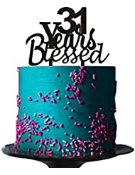 31 years blessed cake topper for 31 years loved,anniversary,wedding,31st birthday party decorations Black acrylic