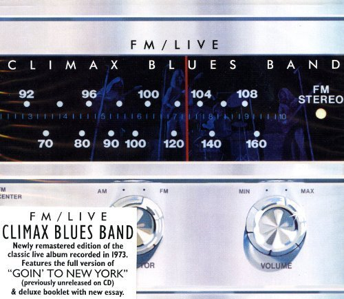 FM Live Original recording remastered, Import Edition by Climax Blues Band (2013) Audio CD